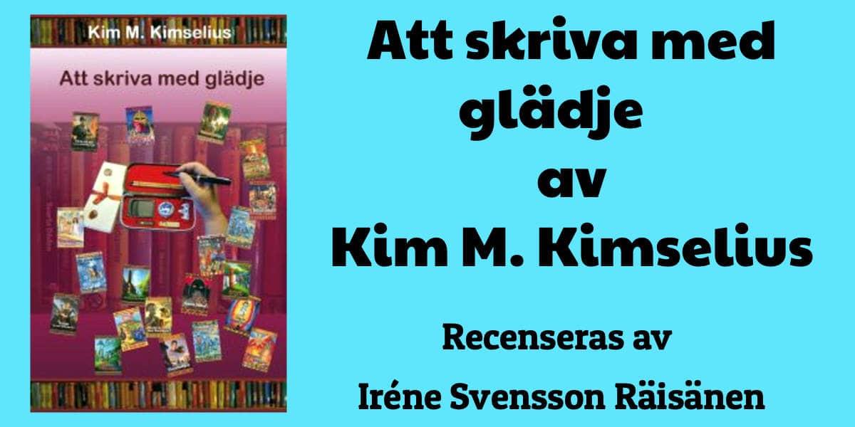 Att skriva med glädje av Kim M. Kimselius