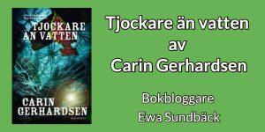 Tjockare än vatten av Carin Gerhardsen