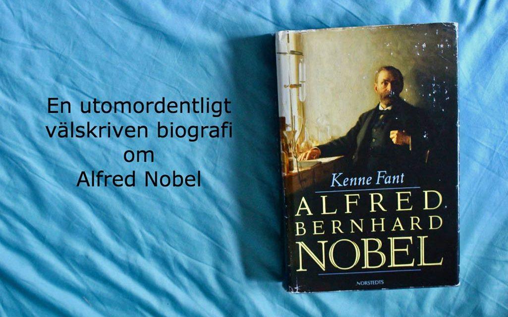Alfred Bernhard Nobel av Kenne Fant