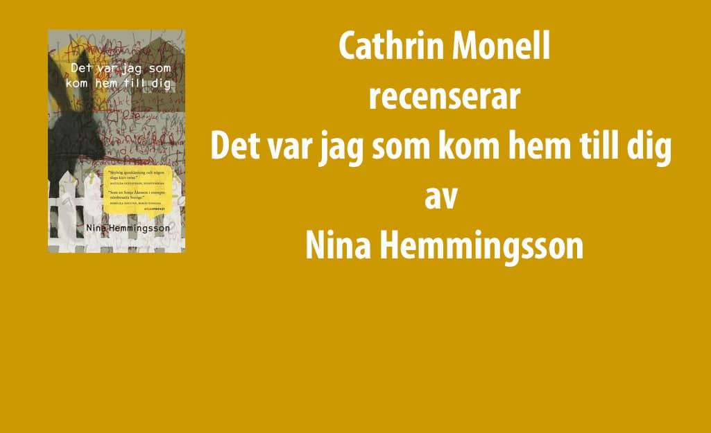 Det var jag som kom hem till dig av Nina Hemmingsson